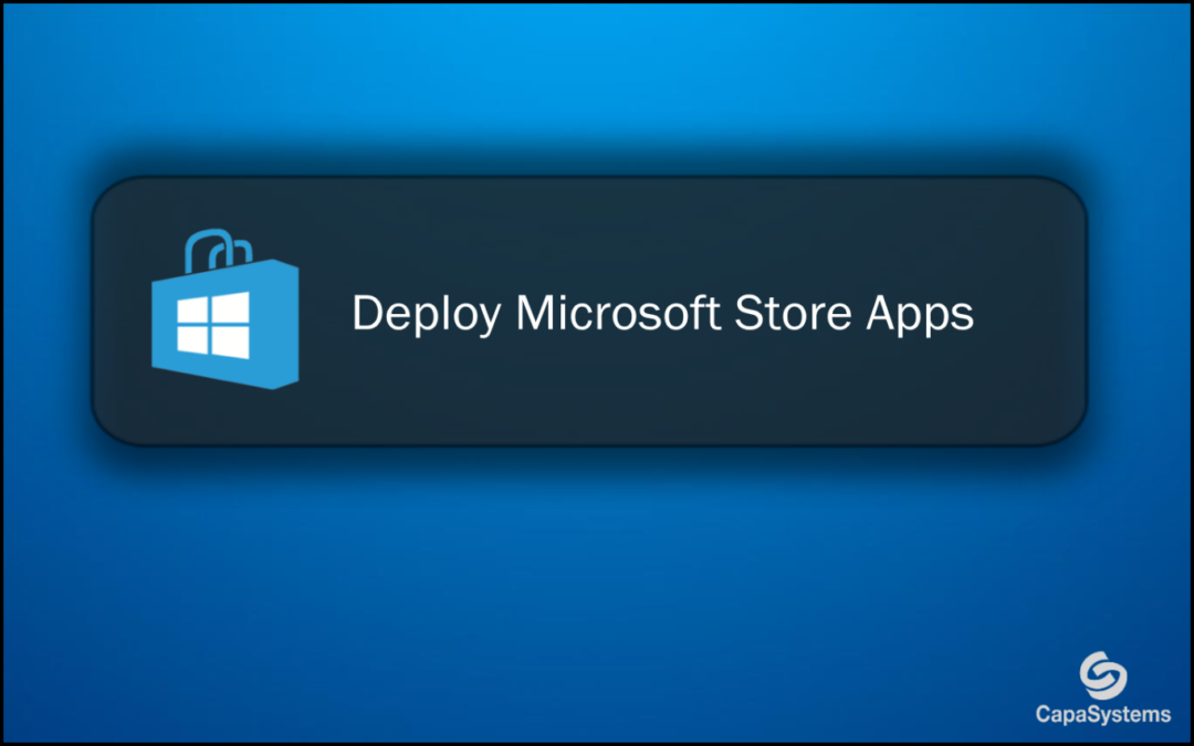 Deploying Microsoft Store Apps